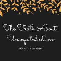 The Truth About Unrequited Love